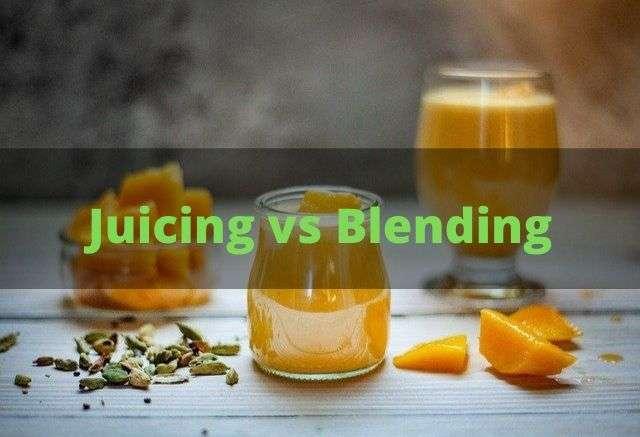 juicing vs blending
