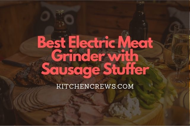 Best Electric Meat Grinder with Sausage Stuffer