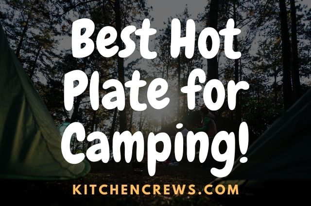 Best Hot Plate for Camping