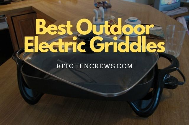Best Outdoor Electric Griddles
