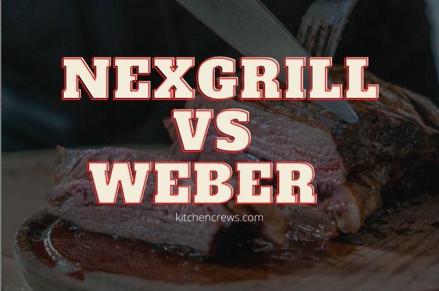 Nexgrill vs Weber Grill