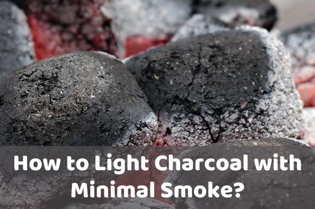 How to Light Charcoal with Minimal Smoke_