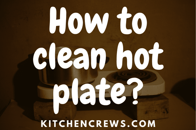 How to clean hot plate_