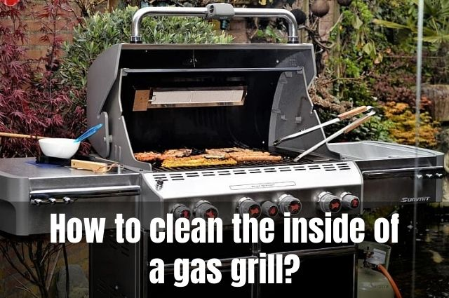 How to clean the inside of a gas grill_