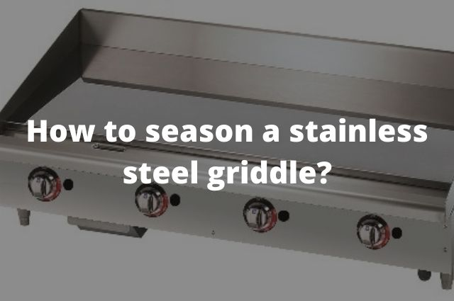 How to season a stainless steel griddle_