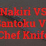 Nakiri VS Santoku VS Chef Knife
